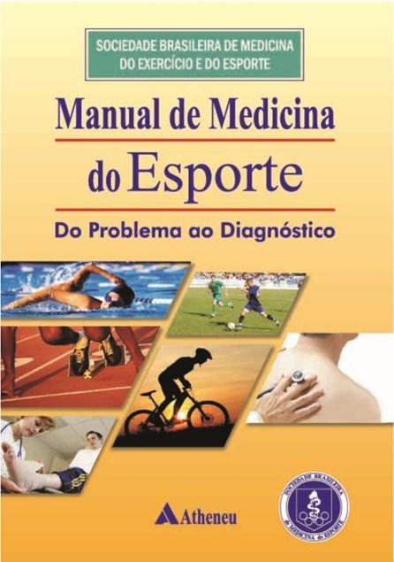 Livro - Manual de Medicina do Esporte - Do Problema ao Diagnóstico - Sociedade Brasileira de Medicina do Esporte