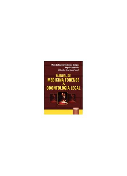 Livro - Manual de Medicina Forense e Odontologia Legal - Eisele