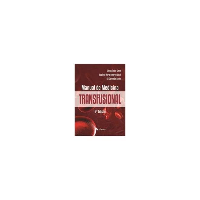 Livro - Manual de Medicina Transfusional - Faculdade de Medicina de Ribeirão Preto - USP - Covas