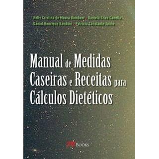 Livro - Manual de Medidas Caseiras e Receitas para Cálculos Dietéticos - Costante