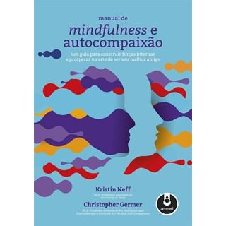 Livro - Manual de Mindfulness e Autocompaixão - Neff