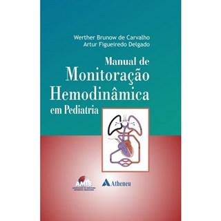 Livro - Manual de Monitorização Hemodinâmica em Pediatria - Carvalho