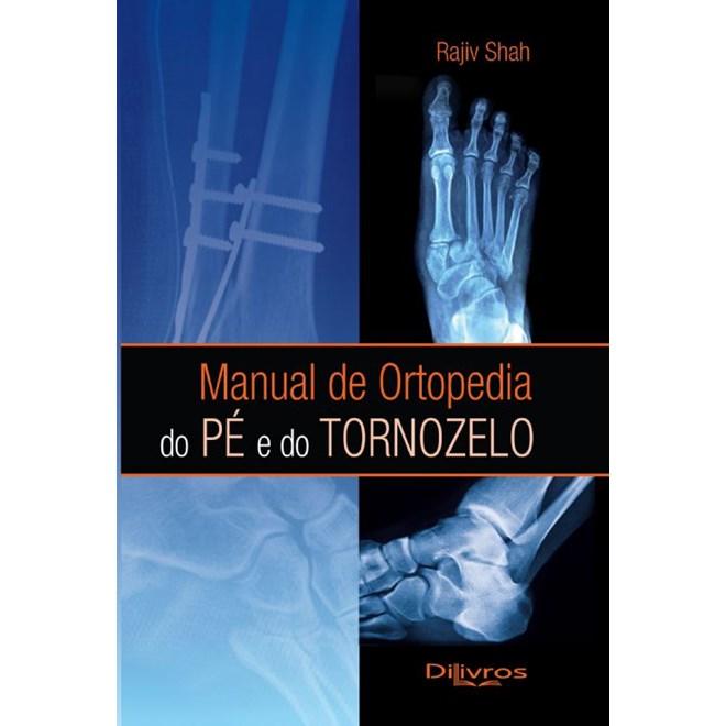 d7e7b7b00 Livro - Manual de Ortopedia do Pé e do Tornozelo - Shah - Livraria ...