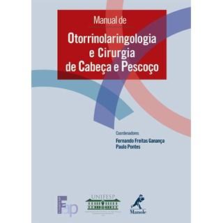 Livro - Manual de Otorrinolaringologia e Cirurgia de Cabeça e Pescoço - UNIFESP - Ganança ***
