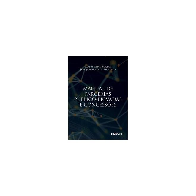 Livro - Manual de parcerias público-privadas e concessões - Oliveira Cruz 1º edição