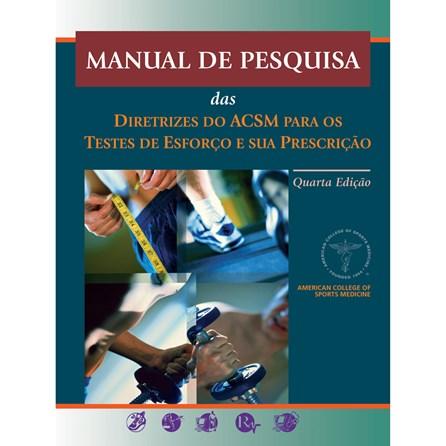 Livro - Manual de Pesquisa das Diretrizes do Acsm para os Testes de Esforço e sua Prescrição - ACMS