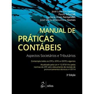 Livro - Manual de Práticas Contábeis: Aspectos Societários e Tributários - Schmidt