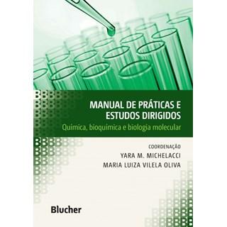 Livro - Manual de Práticas e Estudos Dirigidos - Química, bioquímica e biologia molecular - Michelacci - Oliva
