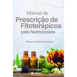 Livro - Manual de Prescrição de Fitoterápicos pelo Nutricionista - Gonçalves