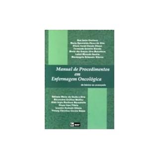 Livro - Manual de Procedimentos em Enfermagem Oncológica - Do Básico ao Avançado - Caetano ***