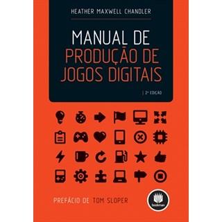 Livro - Manual de Produção de Jogos Digitais - Chandler