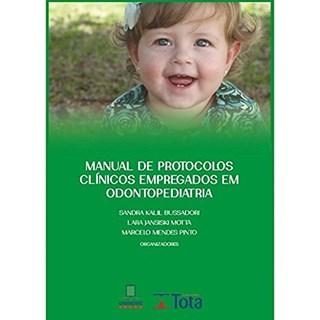 Livro Manual de Protocolos Clínicos Empregados em Odontopediatria - Bussadori - Tota