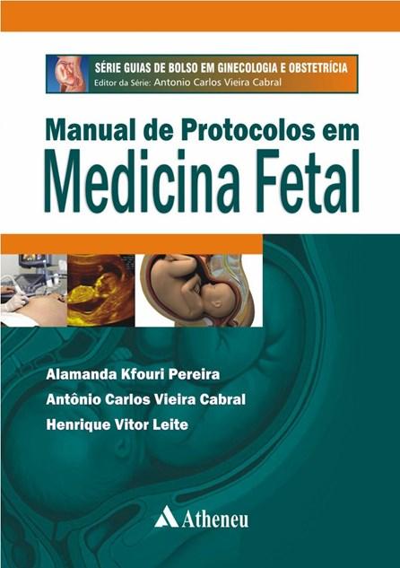 Livro - Manual de Protocolos em Medicina Fetal - Série Guias de Bolso em Ginecologia e Obstetrícia - Pereira