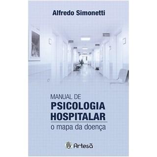 Livro - Manual de Psicologia Hospitalar: o Mapa da Doença - Simonetti