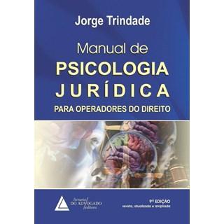 Livro Manual De Psicologia Jurídica Para Operadores Do Direito - Trindade - Livraria do Advogado