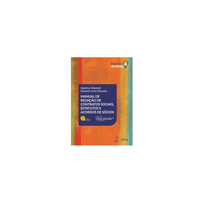 Livro - Manual de Redação de Contratos Sociais, Estatutos e Acordos de Sócios - Mamede
