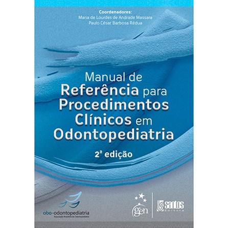Livro - Manual de Referências para Procedimentos Clínicos em Odontopediatria - Massara