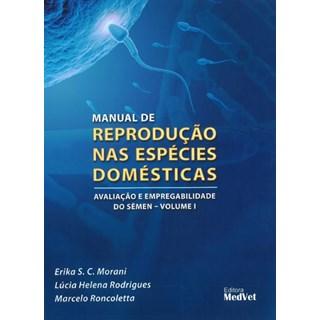 Livro - Manual de Reprodução nas Espécies Domesticas - Morani