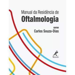 Livro - Manual de Residência em Oftalmologia - Souza-Dias 1ª edição
