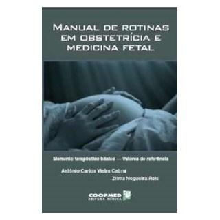 Livro - Manual de Rotinas em Obstetrícia e Medicina Fetal - Cabral