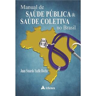Livro - Manual de Saúde Pública e Saúde Coletiva no Brasil - Rocha