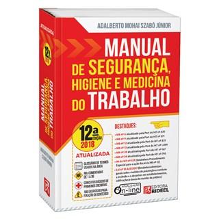 Livro - Manual de Segurança, Higiene e Medicina do Trabalho  - Szabó Jr.