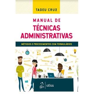 Livro - Manual de Técnicas Administrativas  Métodos e Procedimentos com Formulários - Cruz