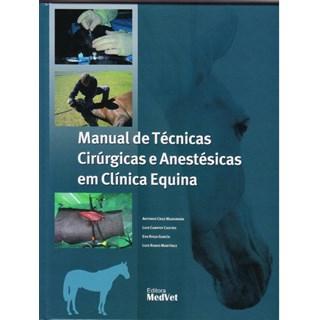 Livro - Manual de Técnicas Cirúrgicas e Anestésicas em Clínica Equina - Madorrán