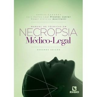 Livro - Manual de Técnicas em Necropsia Médico-Legal - Prestes Jr.