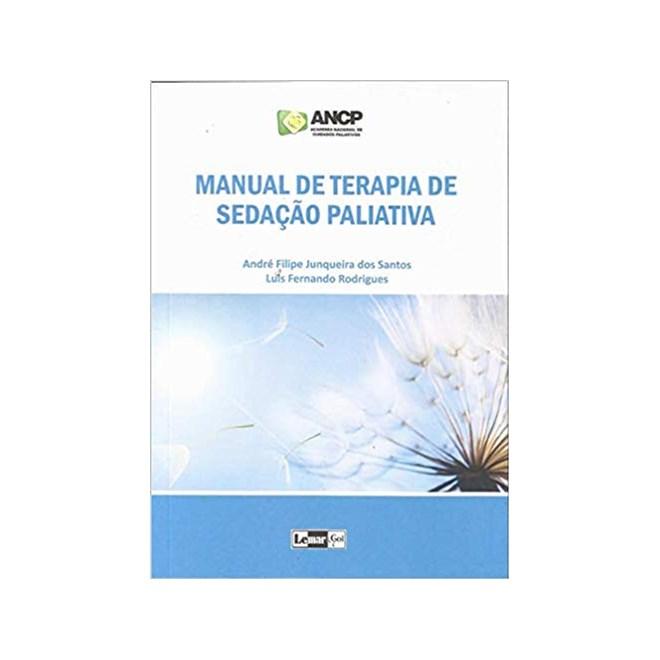 Livro - Manual de Terapia de Sedação Paliativa -  Santos ANCP - Lemar