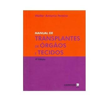 Livro - Manual de Transplantes de Órgaos e Tecidos - Pereira