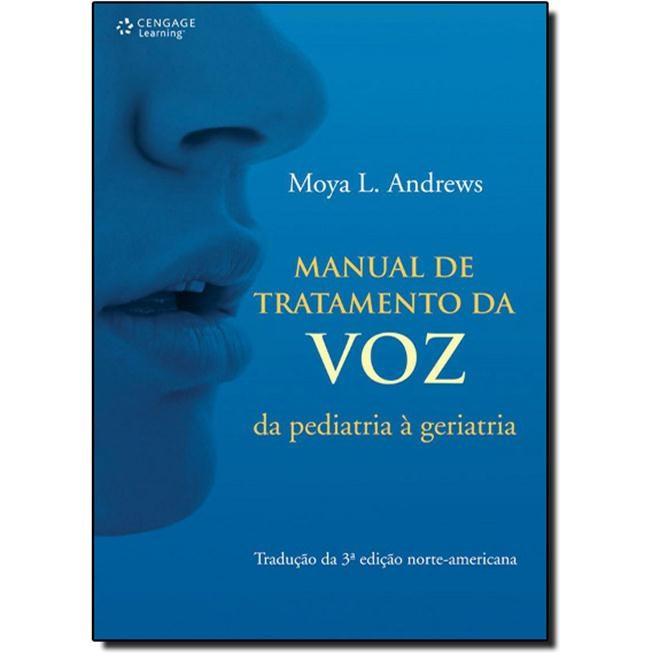Livro - Manual de Tratamento da Voz - da Pediatria à Geriatria - Andrews