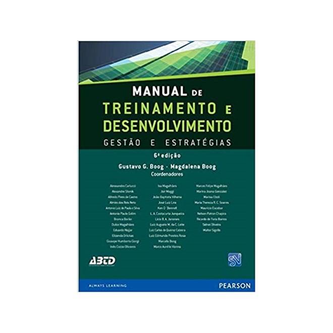 Livro - Manual de Treinamento e Desenvolvimento: Gestão e Estratégias - Boog