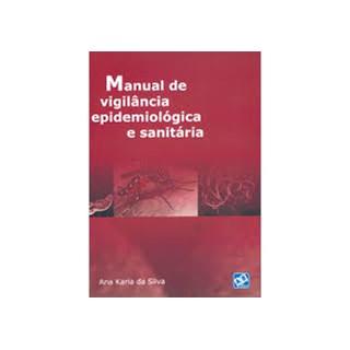 Livro - Manual de Vigilância e Epidemiológica e Sanitária - Silva