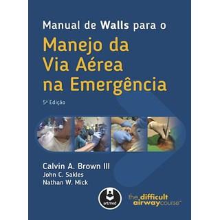 Livro - Manual de Walls para o Manejo da Via Aérea na Emergência - Brown