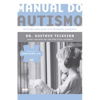 Livro - Manual do Autismo - Guia dos Pais para o Tratamento Completo - Teixeira