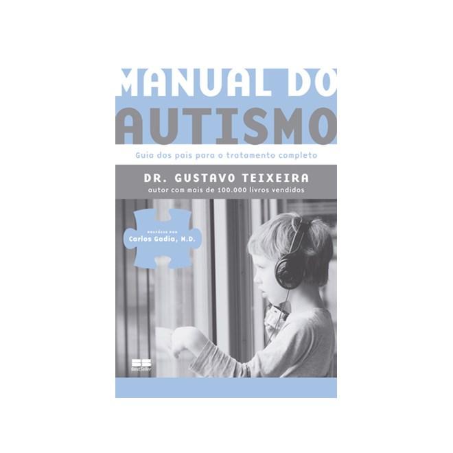 a386094c9 Livro - Manual do Autismo - Guia dos Pais para o Tratamento Completo -  Teixeira
