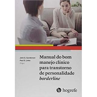 Livro - Manual do bom Manejo Clínico Para Transtorno de Personalidade Borderline  - Gunderson - Hogrefe