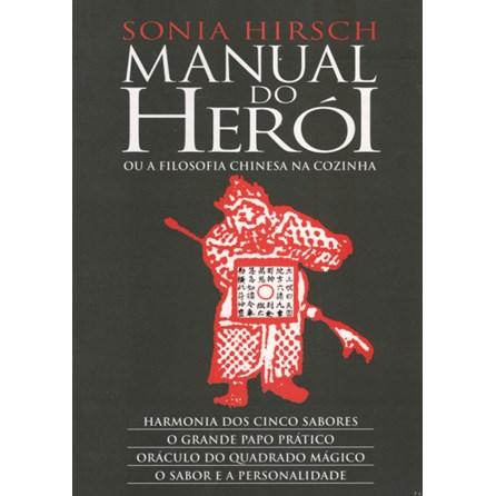Livro - Manual do Herói ou a Filosofia Chinesa na Cozinha - Hirsch