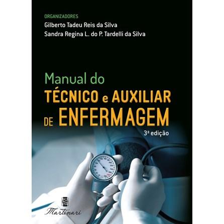 Livro - Manual do Técnico e Auxiliar de Enfermagem - Silva - Martinari <>