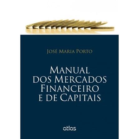 Livro - Manual dos Mercados Financeiros e Capitais - Porto
