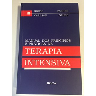 Livro - Manual dos Princípios e Práticas de Terapia Intensiva - Kruse UL