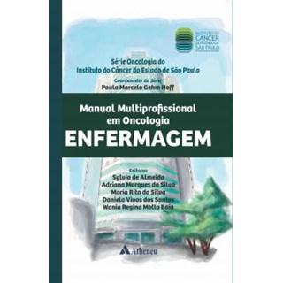 Livro - Manual Multiprofissional em Oncologia - Enfermagem - Hoff