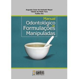 Livro - Manual Odontológico de Formulações Manipuladas - Meyer