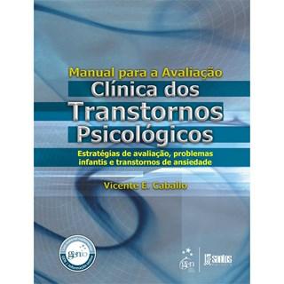 Livro - Manual para a Avaliação Clínica dos Transtornos Psicológicos - Infantil - Caballo