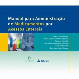 Livro - Manual para Administração de Medicamentos por Acesso Enterais - Ribeiro