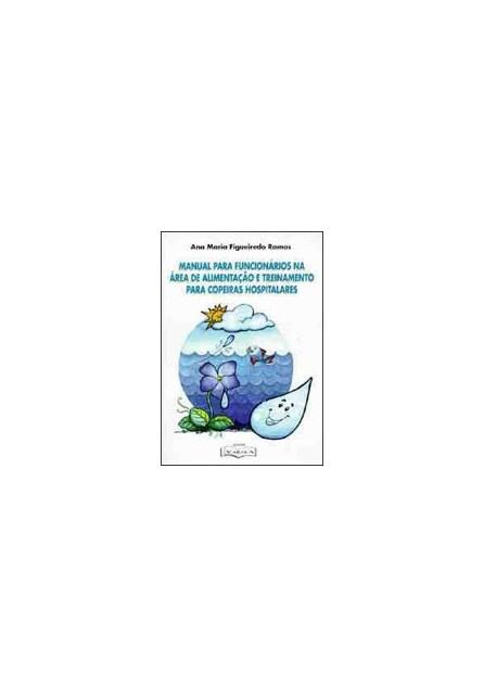 Livro - Manual para Funcionários na Área de Alimentação e Treinamento para Copeiras Hospitalares - Ramos