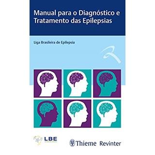 Livro Manual para o Diagnóstico e Tratamento das Epilepsias - LBE - Revinter