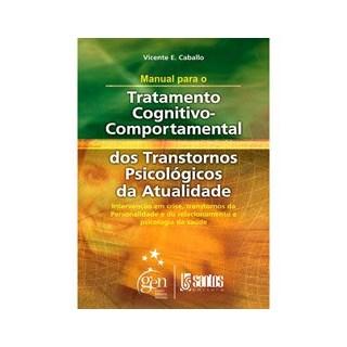 Livro - Manual para o Tratamento Cognitivo Comportamental - Dos Transtornos da Atualidade Vol. II - Caballo