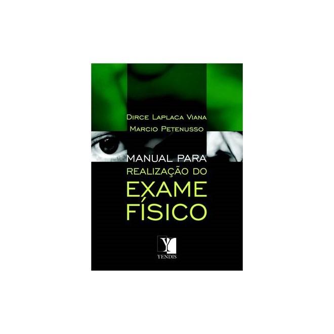 Livro - Manual para Realização de Exame Físico - Viana***